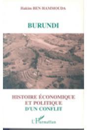 BEN HAMMOUDA Hakim - Burundi. Histoire économique et politique d'un conflit