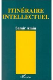 AMIN Samir - Itinéraire intellectuel: regards sur le demi-siècle 1945-90