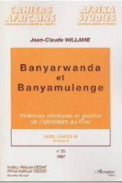 WILLAME Jean-Claude - Banyarwanda et Banyamulenge: violences ethniques et gestion de l'identitaire au Kivu