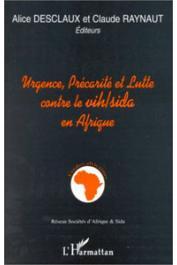 DESCLAUX Alice, RAYNAUT Claude, (éditeurs) - Urgence, précarité et lutte contre le VIH/Sida en Afrique
