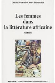 BRAHIMI Denise, TREVARTHEN Anne - Les femmes dans la littérature africaine. Portraits