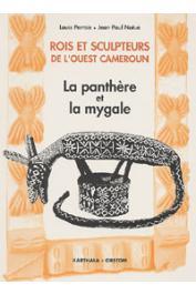 PERROIS Louis, NOTUE Jean-Paul - Rois et sculpteurs de l'Ouest-Cameroun. La panthère et la mygale