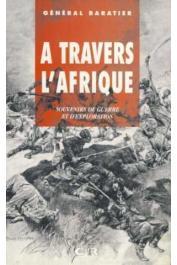 BARATIER, (Général) - A travers l'Afrique: souvenirs de guerre et d'exploration