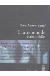SONY LABOU TANSI - L'autre monde: recueil de textes inédits