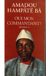 BA Amadou Hampate - Oui mon commandant ! (Mémoires II)