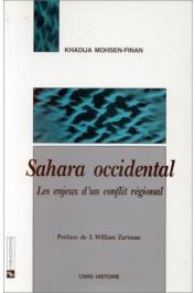 MOHSEN-FINAN Khadija - Sahara occidental. Les enjeux d'un conflit régional