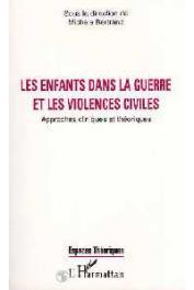 BERTRAND Michèle, (sous la direction de) - Les enfants dans la guerre et les violences civiles: approches cliniques et théoriques