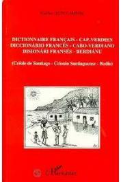 QUINT-ABRIAL Nicolas (ou QUINT Nicolas) - Dictionnaire Français - Cap-Verdien / Diccionario Francès-Cabo-Verdiano / Disionari Francés-Berdianu (Créole de Santiago -Crioulo Santiaguense - Badiu)