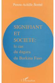 SOME Penou-Achille - Signifiant et société: le cas du Dagara du Burkina Faso