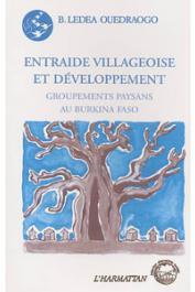 OUEDRAOGO Bernard Lédéa - Entraide villageoise et développement. Groupements paysans au Burkina Faso