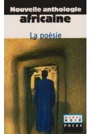 Nouvelle anthologie africaine. Tome 2: la poésie - Jacques Chevrier