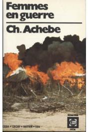ACHEBE Chinua - Femmes en guerre et autres nouvelles