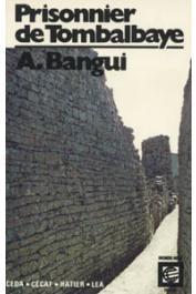 BANGUI-ROMBAYE Antoine - Prisonnier de Tombalbaye