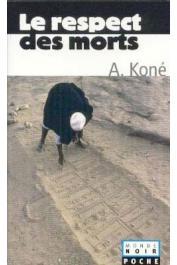 KONE Amadou - Le respect des morts, suivi de  De la chaire au trône