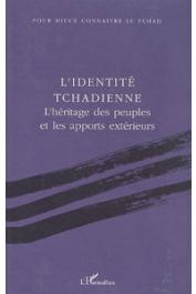 TUBIANA Joseph, ARDITI Claude, PAIRAULT Claude (sous la direction de) - L'identité tchadienne: l'héritage des peuples et les apports extérieurs