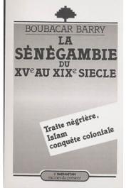 BARRY Boubacar - La Sénégambie du XV au XIXème siècle: traite négrière, Islam et conquête coloniale