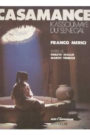 DIALLO Ouleye , MERICI Franco, TENUCCI Marco - Casamance. Kassoumaye du Sénégal
