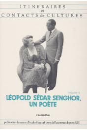 Itinéraires et Contacts de Culture - 09, Centre d'études francophones, Université Paris XIII - Léopold Sédar Senghor, un poète