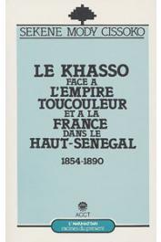CISSOKO Sékéné Mody - Le Khasso face à l'empire toucouleur et à la France dans le Haut-Sénégal, 1854-1890