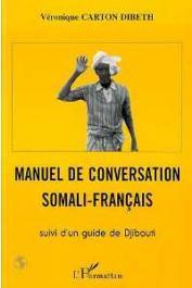 CARTON-DIBETH Véronique - Manuel de conversation somali-français,suivi d'un Guide de Djibouti