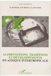 DEVISCH René, DE BOECK Filip, JONCKERS Danielle, (sous la direction de) - Alimentations, traditions et développement en Afrique intertropicale