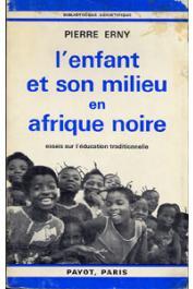 ERNY Pierre - L'enfant et son milieu en Afrique noire: essai sur l'éducation traditionnelle
