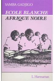GADJIGO Samba - Ecole blanche - Afrique noire