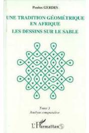 GERDES Paulus - Une tradition géométrique en Afrique: les dessins sur le sable. Tome 3, analyse comparative