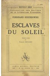 OSSENDOWSKI Ferdinand - Esclaves du soleil
