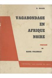 BALEZ E., (Abbé) - Vagabondage en Afrique noire