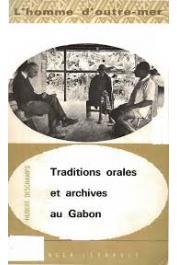 DESCHAMPS Hubert - Traditions orales et archives du Gabon: contribution à l'ethno-histoire