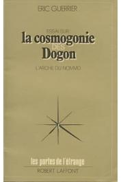 GUERRIER Eric - Essai sur la cosmogonie des Dogon: l'arche du Nommo