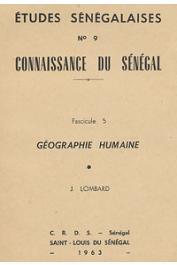 Etudes Sénégalaises 09 fasc. 5, LOMBARD Jacques - Connaissance du Sénégal - Géographie humaine