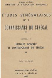 Etudes Sénégalaises 09 fasc. 11, BRIGAUD Félix - Connaissance du Sénégal - Histoire moderne et contemporaine du Sénégal