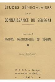 BRIGAUD Félix - Connaissance du Sénégal - Fascicule 09: Histoire traditionnelle du Sénégal