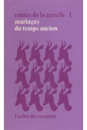Collectif - Contes de la gazelle, Tome 01 - Mariages des temps anciens