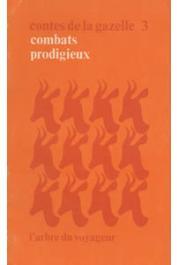 Collectif - Combats prodigieux. Contes de la gazelle. Tome III