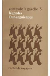 IGOT Yves, (recueillies par) - Contes de la gazelle, Tome 05 - Légendes oubanguiennes