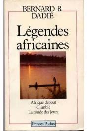 DADIE Bernard Binlin - Légendes africaines. Afrique debout. Climbié. La ronde des jours