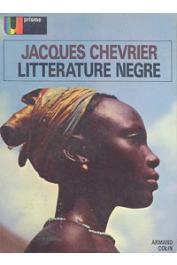 CHEVRIER Jacques - Littérature nègre. Afrique, Antilles, Madagascar
