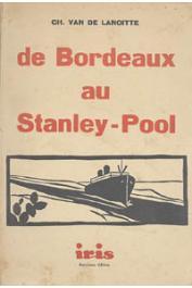 VAN DE LANOITTE Ch. - De Bordeaux au Stanley-Pool