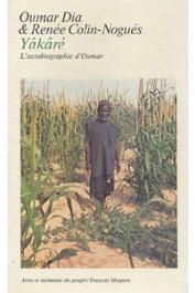 DIA Oumar, COLIN-NOGUES Renée - Yâkâré, l'autobiographie d'Oumar