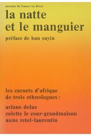 DELUZ Ariane, LE COUR GRANDMAISON Colette, RETEL-LAURENTIN Anne - La natte et le manguier. Les carnets d'Afrique de trois ethnologues