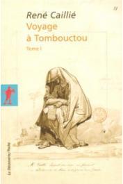 CAILLIE René - Voyage à Tombouctou Tome 1