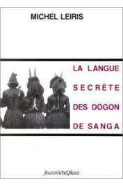 LEIRIS Michel - La langue secrète des Dogon de Sangha