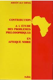 DIENG Amady Aly - Contribution à l'étude des problèmes philosophiques en Afrique noire