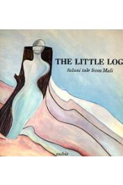SEYDOU Christiane, DAVERAT Thérèse (illustrations) - The little log: fulani tale from Mali