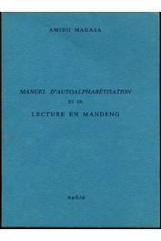 MAGASA Amidu, (traducteur) - Manuel d'autoalphabétisation et de lecture en mandeng