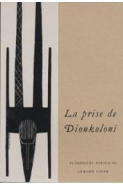 DUMESTRE Gérard, KESTELOOT Lilyan, (éditeurs) - La prise de Dionkoloni