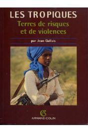 GALLAIS Jean - Les Tropiques. Terres de crises et de violences
